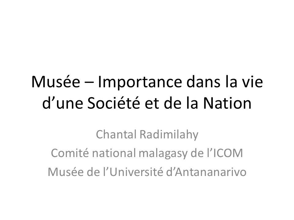Musée – Importance dans la vie d'une Société et de la Nation
