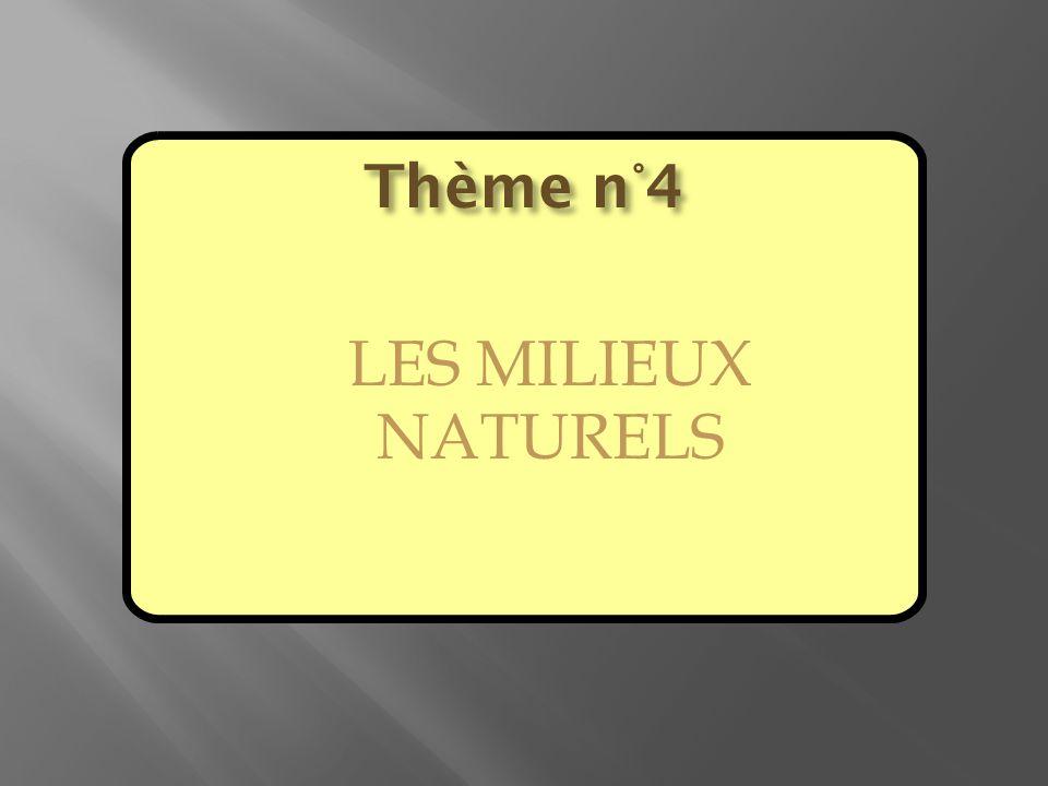 Thème n°4 LES MILIEUX NATURELS