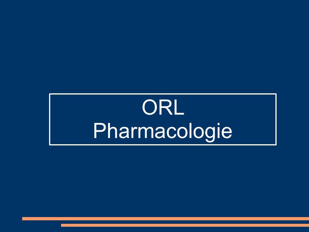 ORL Pharmacologie