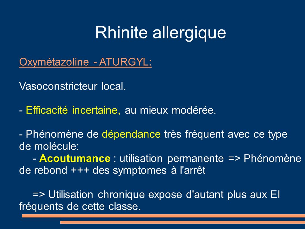 Rhinite allergique Oxymétazoline - ATURGYL: Vasoconstricteur local.