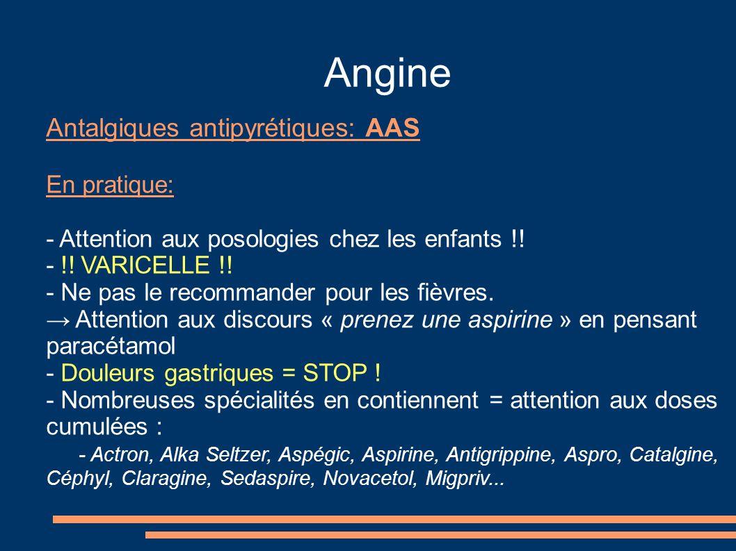 Angine Antalgiques antipyrétiques: AAS En pratique: