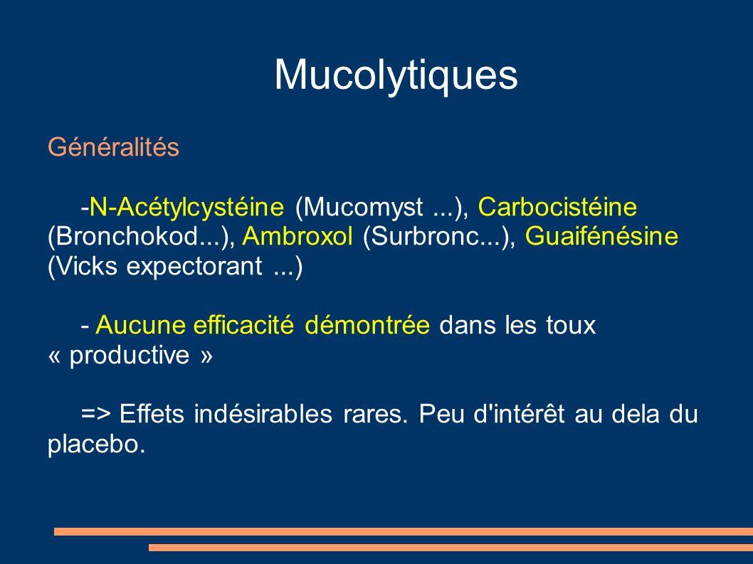 Mucolytiques Généralités
