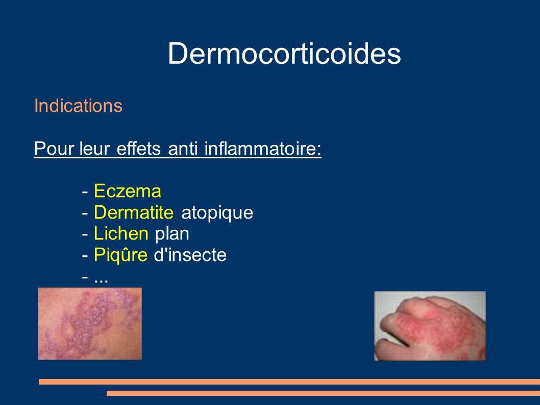 Dermocorticoides Indications Pour leur effets anti inflammatoire: