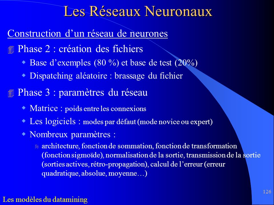 Les Réseaux Neuronaux Construction d'un réseau de neurones