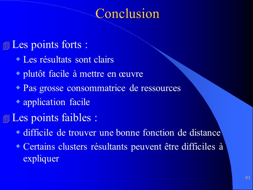 Conclusion Les points forts : Les points faibles :