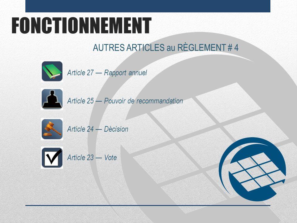 AUTRES ARTICLES au RÈGLEMENT # 4
