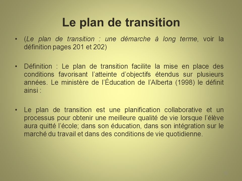 Le plan de transition (Le plan de transition : une démarche à long terme, voir la définition pages 201 et 202)