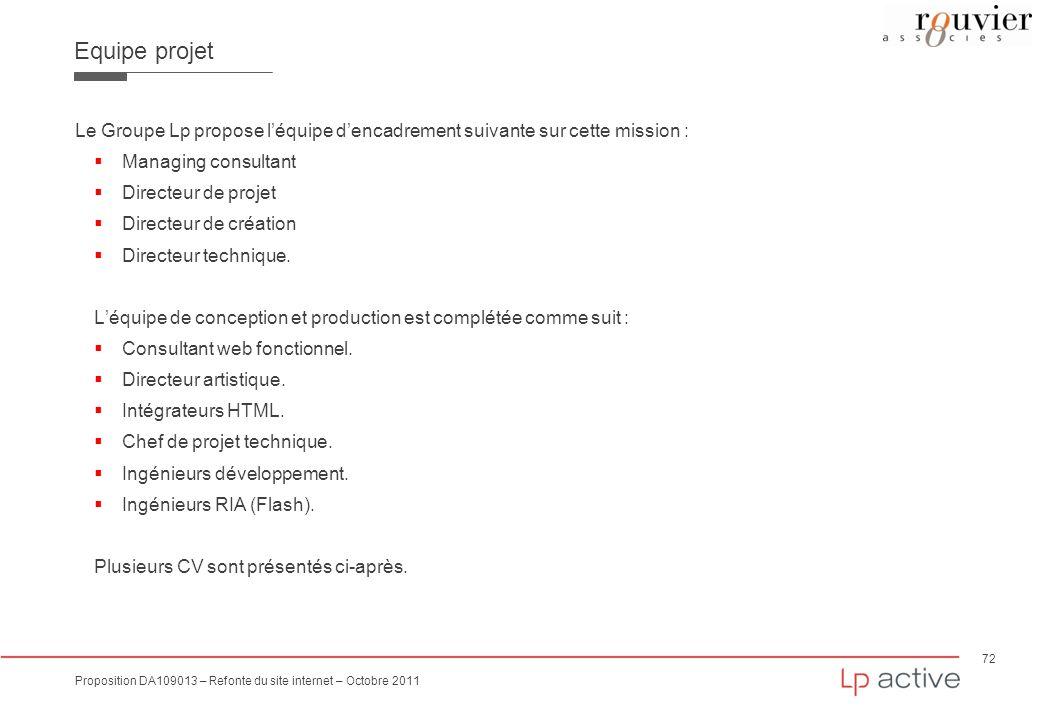Equipe projet Le Groupe Lp propose l'équipe d'encadrement suivante sur cette mission : Managing consultant.