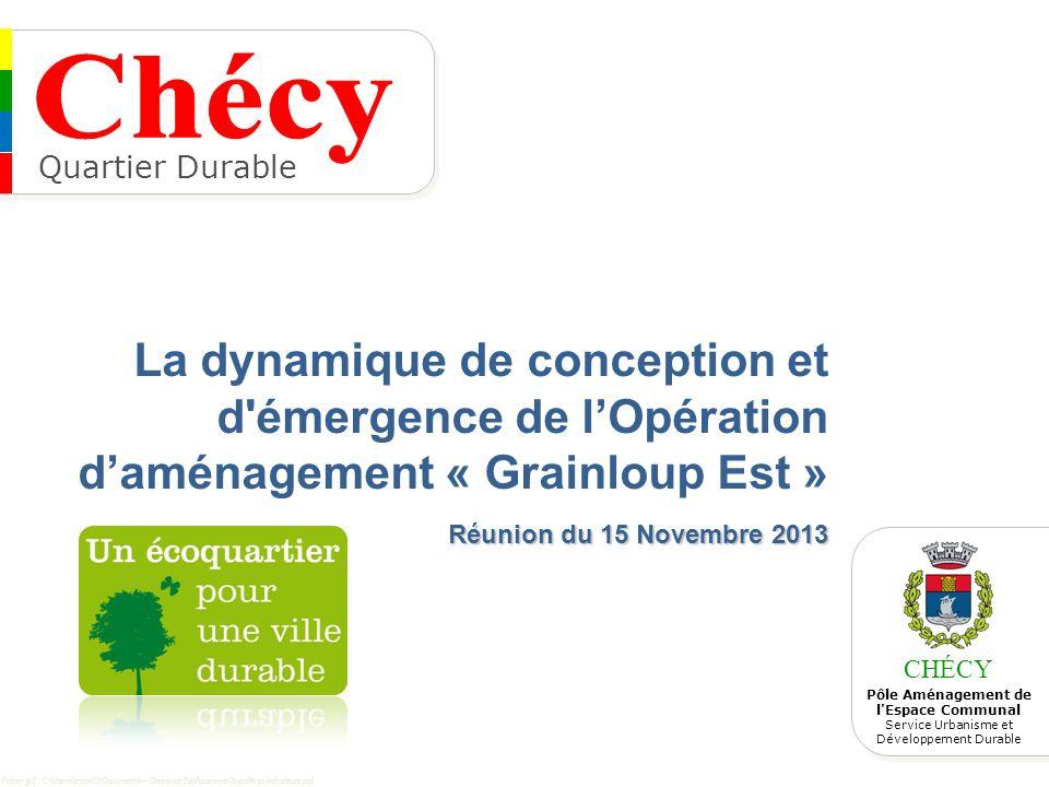 Quartier Durable La dynamique de conception et d émergence de l'Opération d'aménagement « Grainloup Est » Réunion du 15 Novembre 2013.