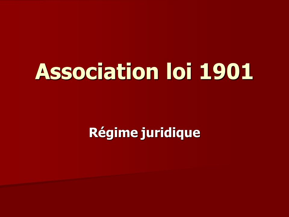 Association loi 1901 r gime juridique ppt t l charger - Composition bureau association loi 1901 ...