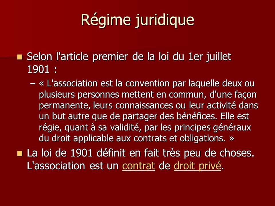 Régime juridique Selon l article premier de la loi du 1er juillet 1901 :
