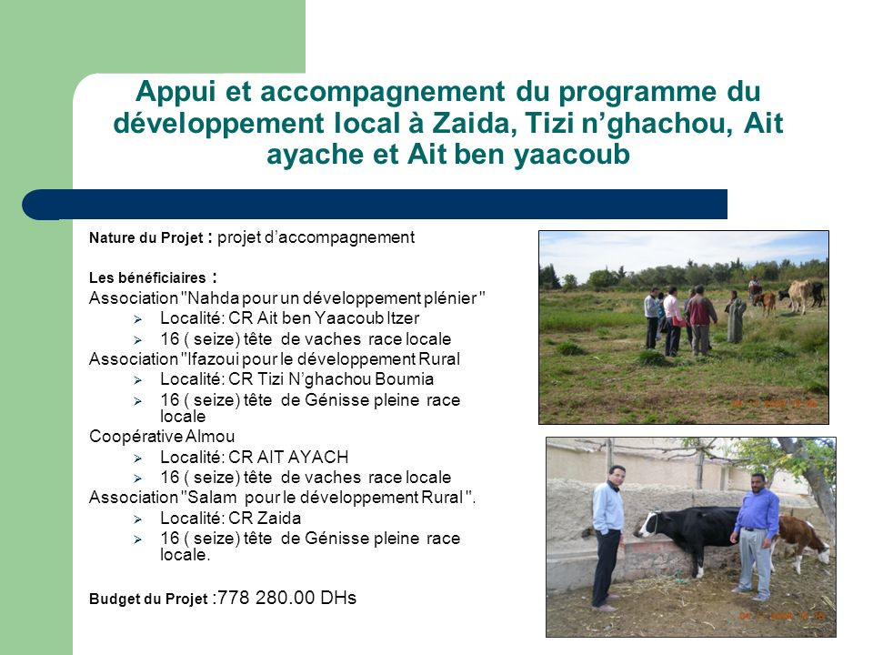 Appui et accompagnement du programme du développement local à Zaida, Tizi n'ghachou, Ait ayache et Ait ben yaacoub