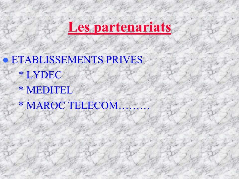Les partenariats ETABLISSEMENTS PRIVES * LYDEC * MEDITEL