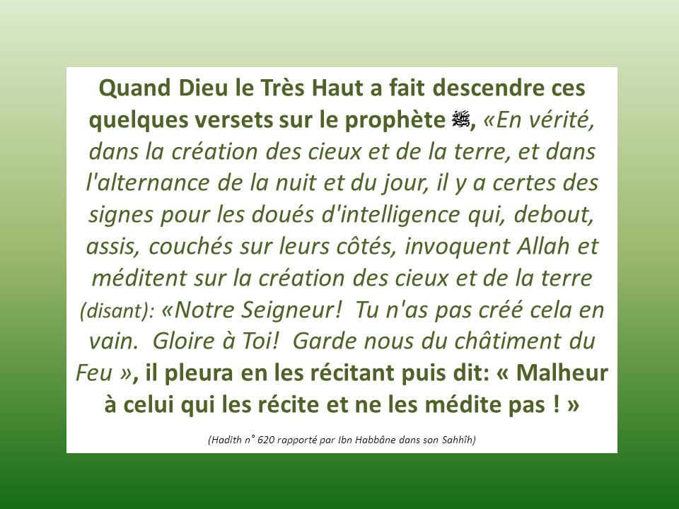 (Hadith n° 620 rapporté par Ibn Habbâne dans son Sahhîh)