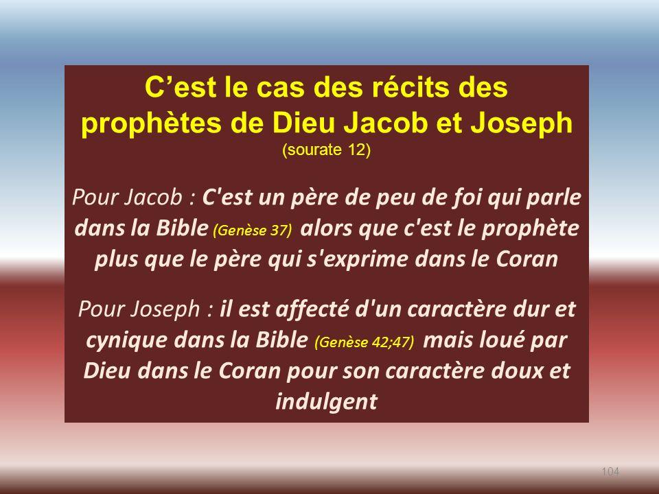 C'est le cas des récits des prophètes de Dieu Jacob et Joseph (sourate 12)