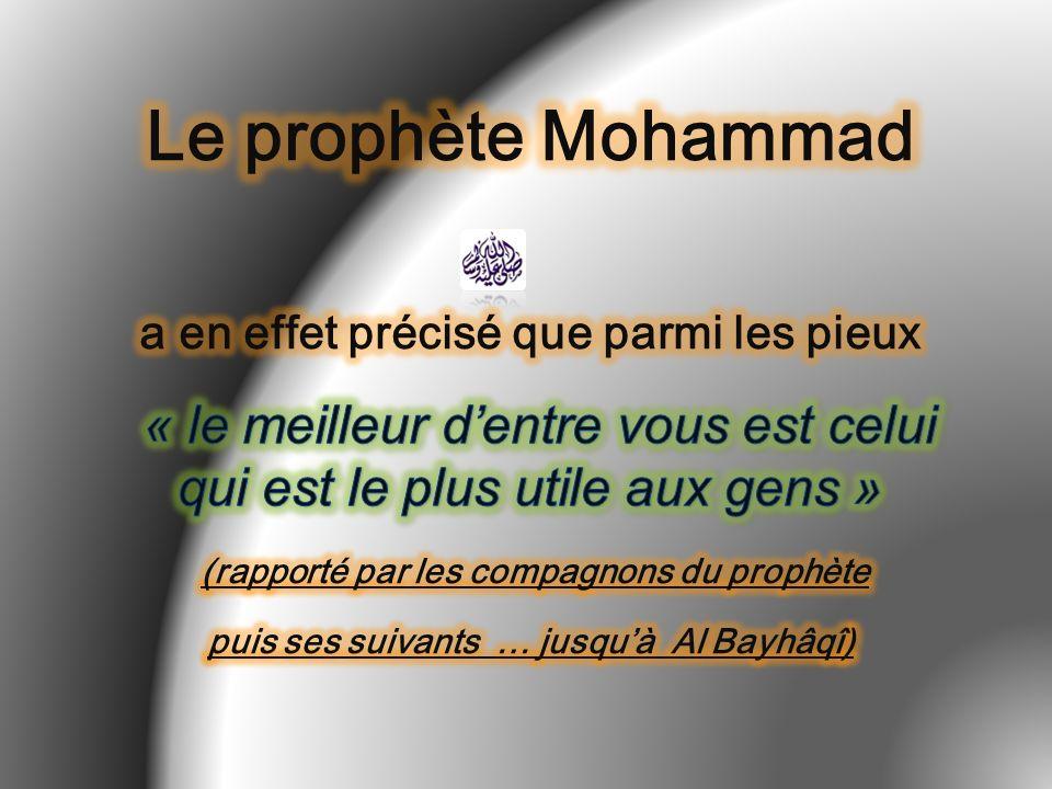 Le prophète Mohammad a en effet précisé que parmi les pieux