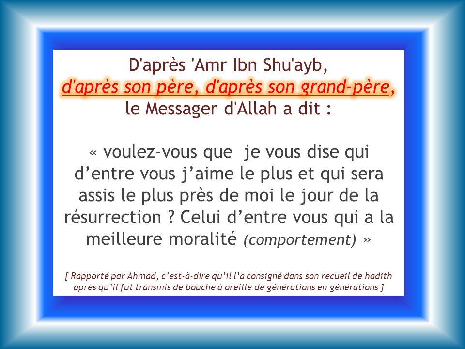 d après son père, d après son grand-père, le Messager d Allah a dit :
