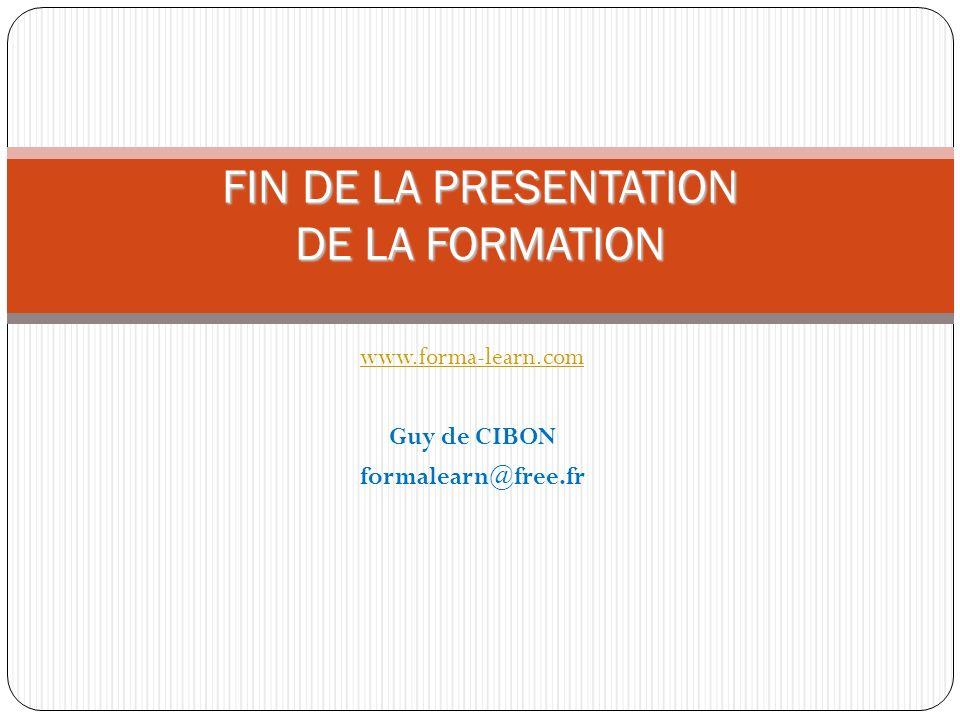 FIN DE LA PRESENTATION DE LA FORMATION