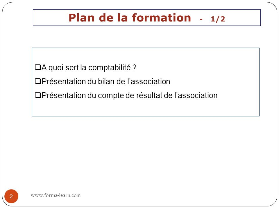 Plan de la formation - 1/2 A quoi sert la comptabilité