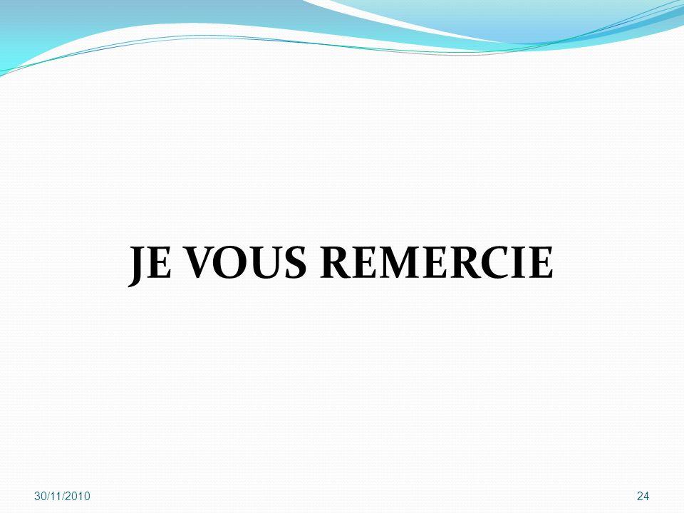 JE VOUS REMERCIE 30/11/2010