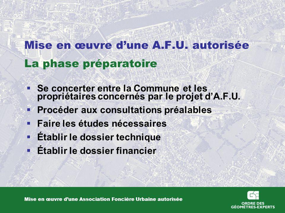 Mise en œuvre d'une A.F.U. autorisée La phase préparatoire