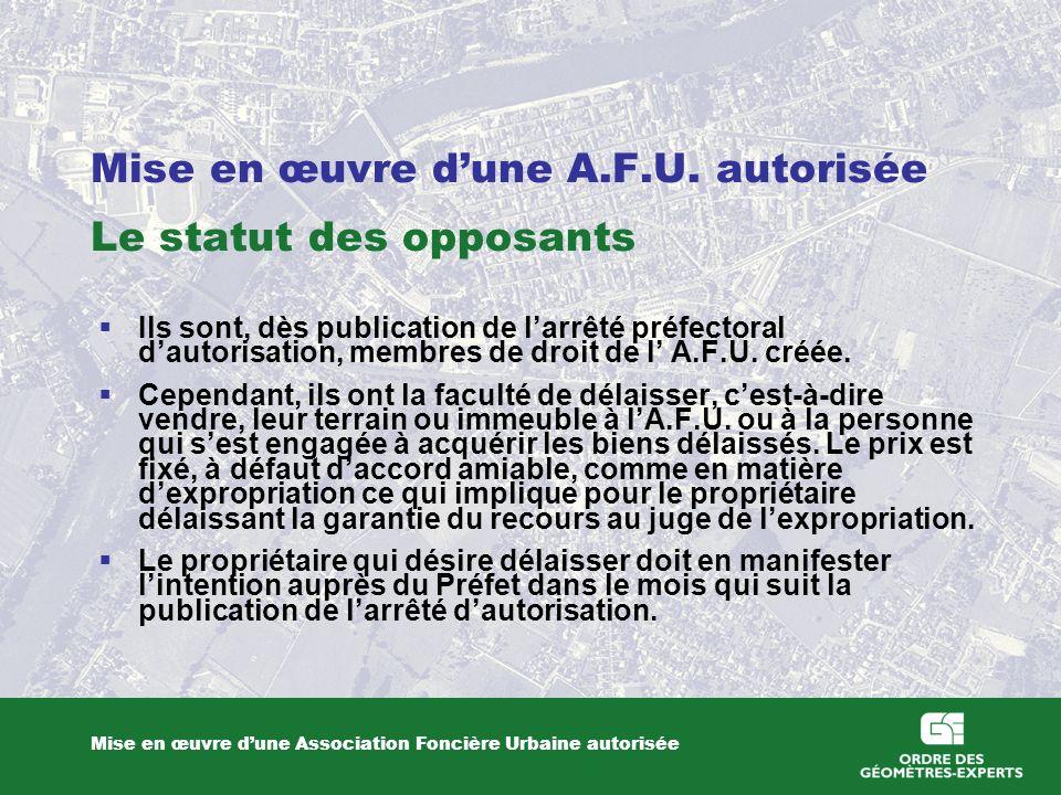 Mise en œuvre d'une A.F.U. autorisée Le statut des opposants
