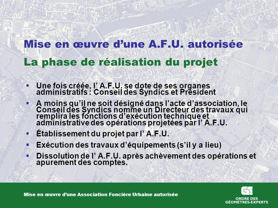 Mise en œuvre d'une A.F.U. autorisée La phase de réalisation du projet