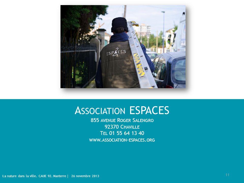 Association ESPACES 855 avenue Roger Salengro 92370 Chaville Tel 01 55 64 13 40 www.association-espaces.org