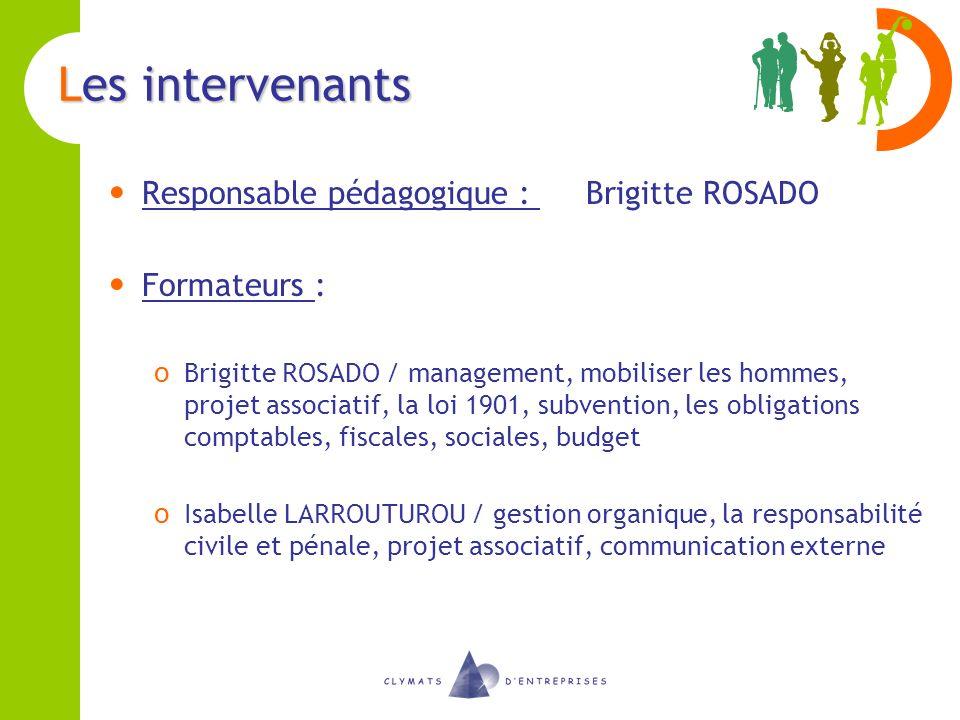 Les intervenants Responsable pédagogique : Brigitte ROSADO