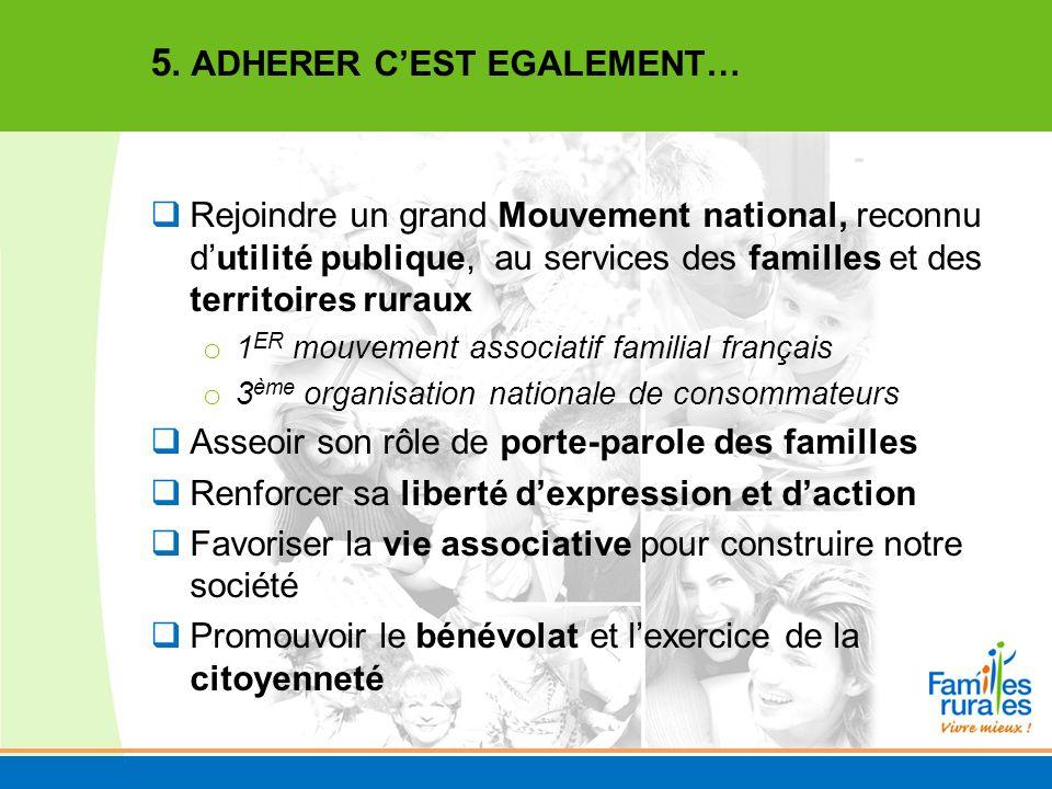 5. ADHERER C'EST EGALEMENT…