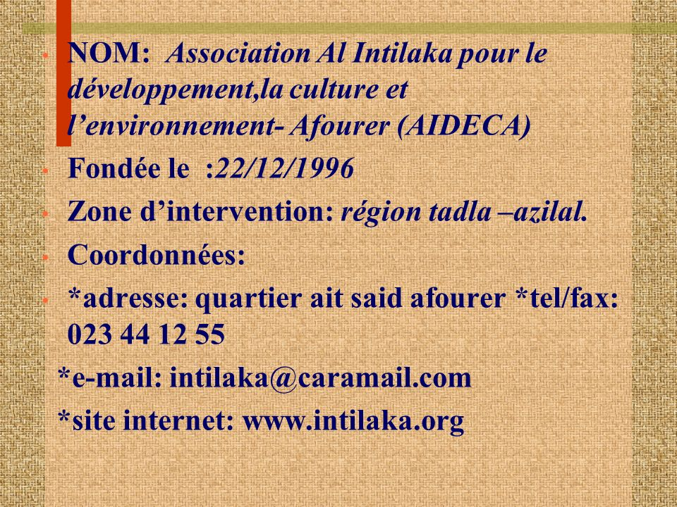 NOM: Association Al Intilaka pour le développement,la culture et l'environnement- Afourer (AIDECA)