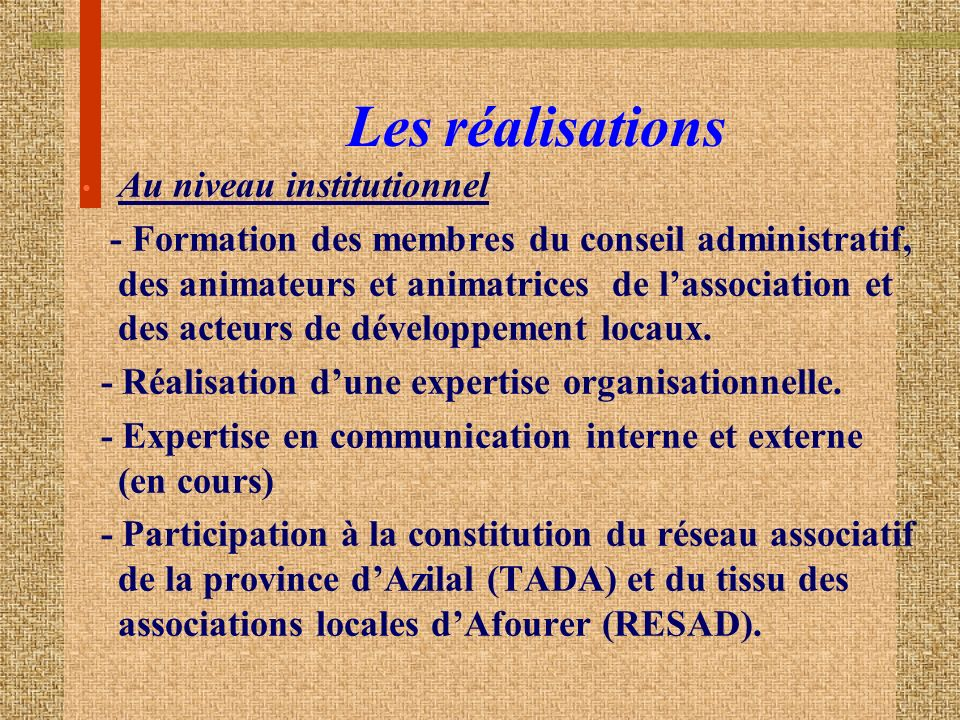Les réalisations Au niveau institutionnel
