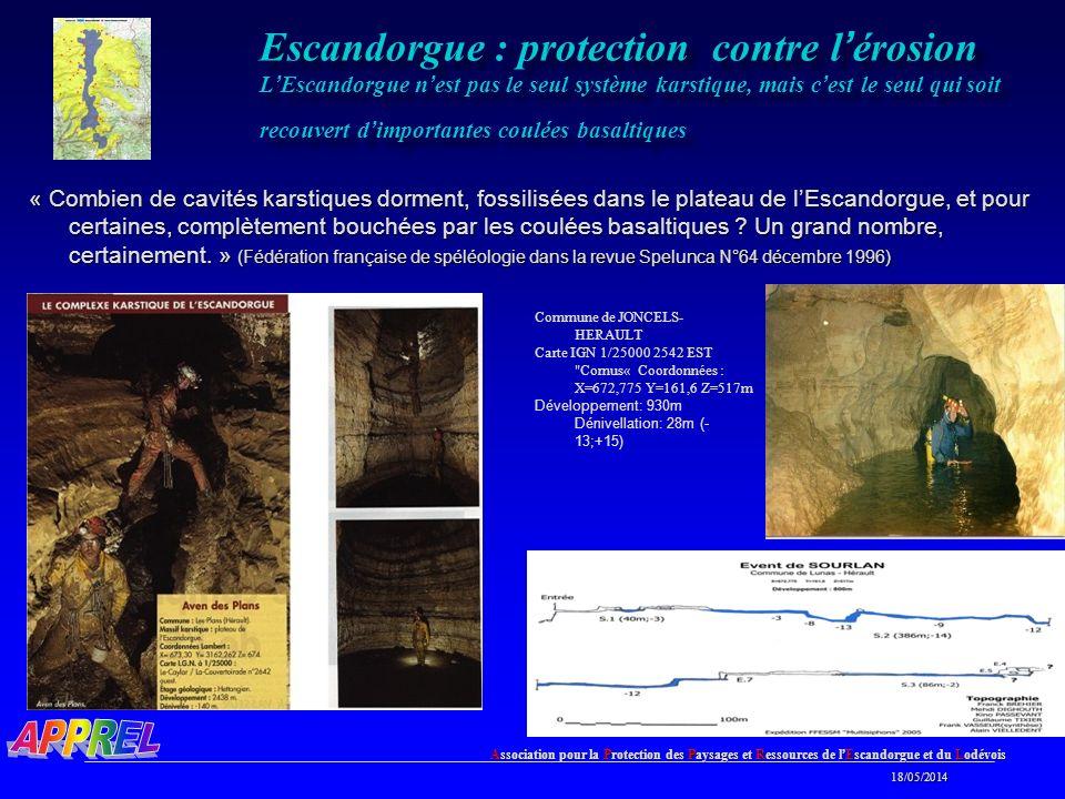 Escandorgue : protection contre l'érosion L'Escandorgue n'est pas le seul système karstique, mais c'est le seul qui soit recouvert d'importantes coulées basaltiques