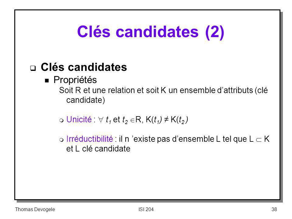Clés candidates (2) Clés candidates Propriétés