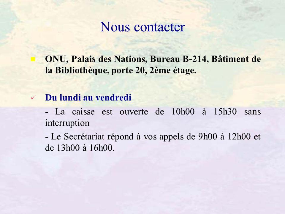 Nous contacter ONU, Palais des Nations, Bureau B-214, Bâtiment de la Bibliothèque, porte 20, 2ème étage.