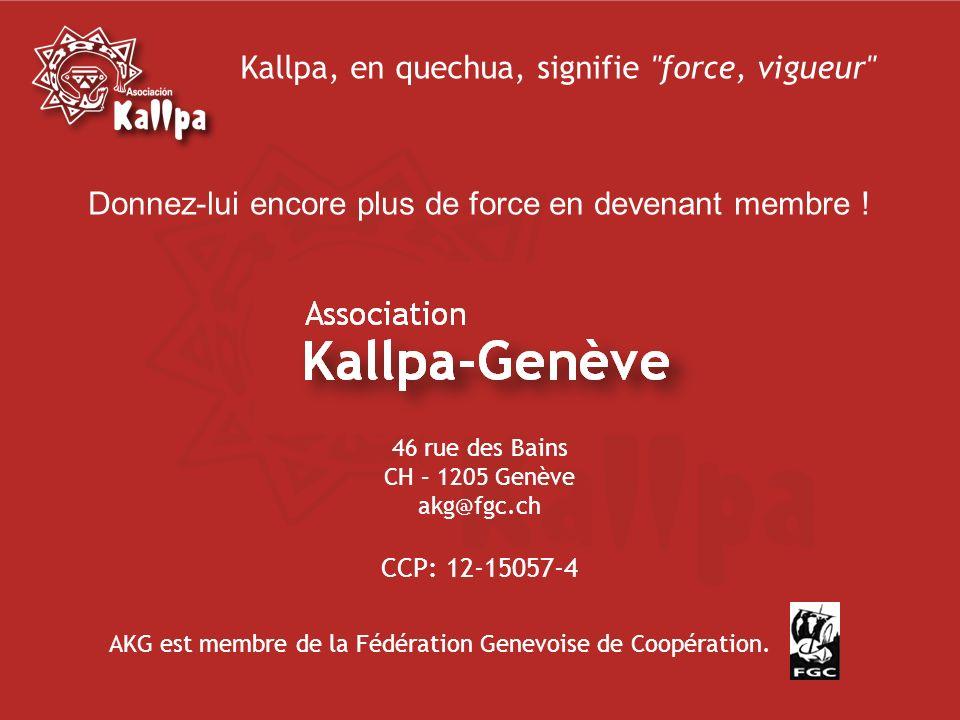 Kallpa, en quechua, signifie force, vigueur