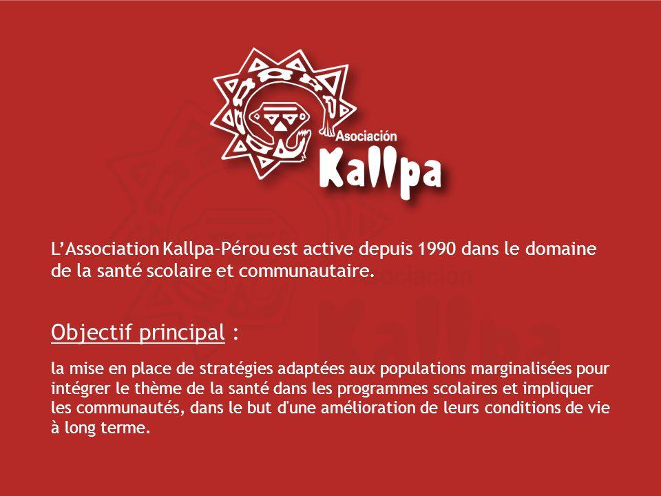 L'Association Kallpa-Pérou est active depuis 1990 dans le domaine de la santé scolaire et communautaire.