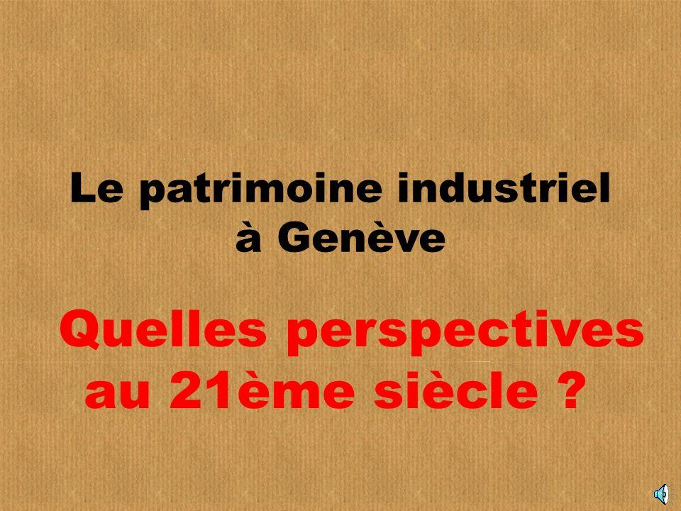 Le patrimoine industriel à Genève