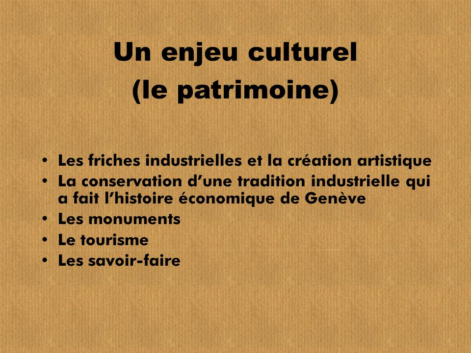 Un enjeu culturel (le patrimoine)