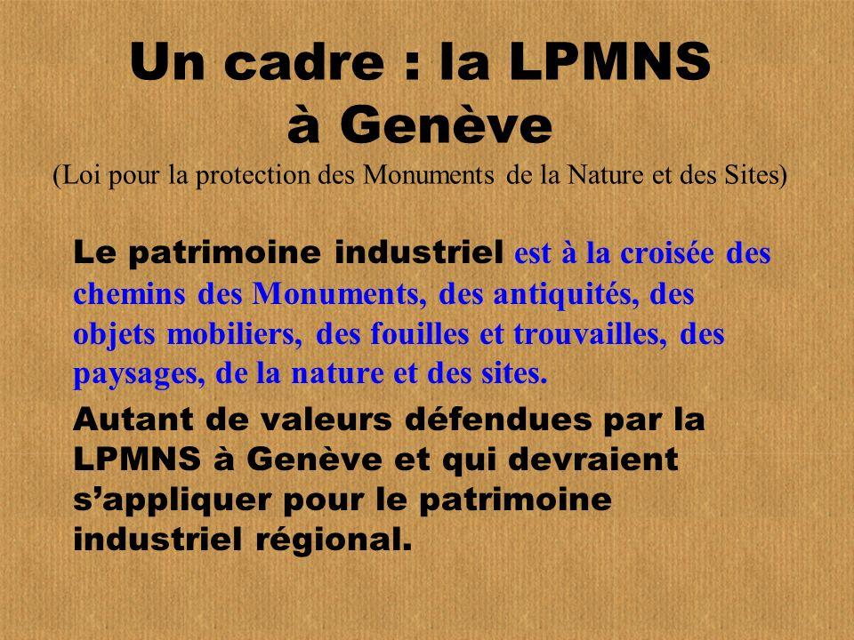 Un cadre : la LPMNS à Genève (Loi pour la protection des Monuments de la Nature et des Sites)