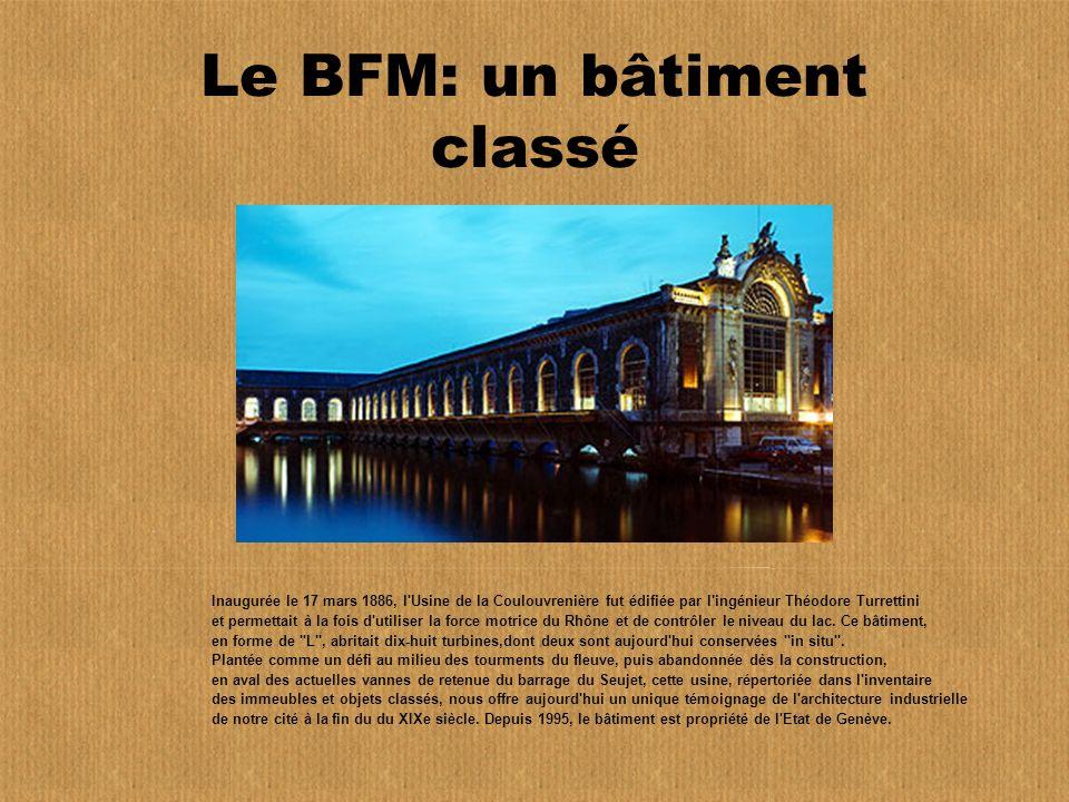 Le BFM: un bâtiment classé