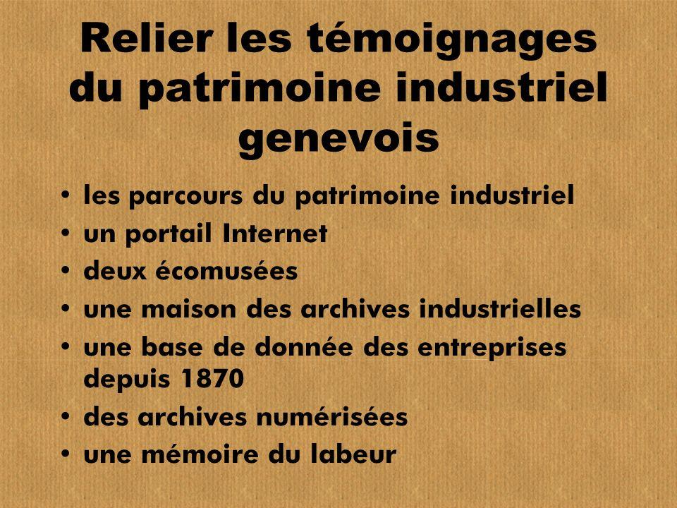 Relier les témoignages du patrimoine industriel genevois