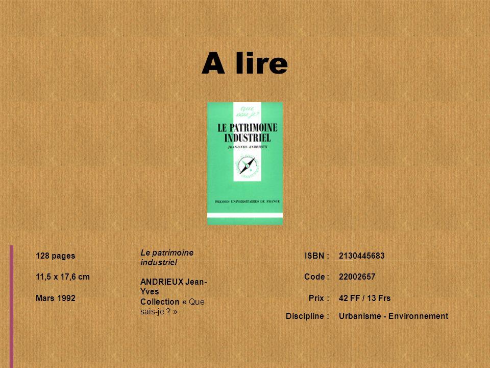 A lire Le patrimoine industriel ANDRIEUX Jean-Yves