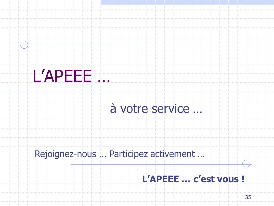 L'APEEE … à votre service … Rejoignez-nous … Participez activement …