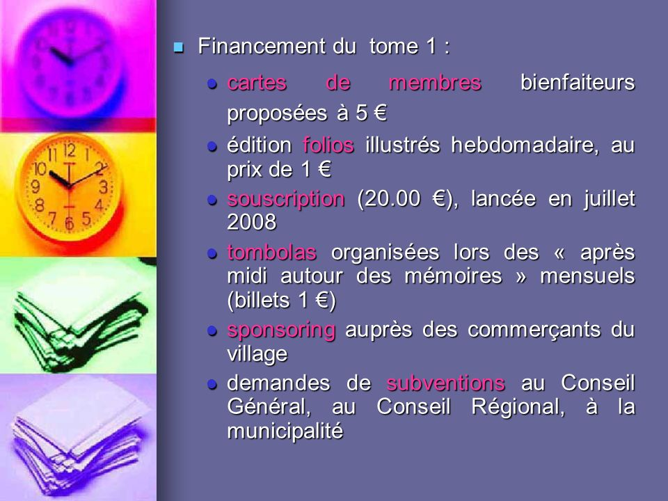 Financement du tome 1 : cartes de membres bienfaiteurs proposées à 5 € édition folios illustrés hebdomadaire, au prix de 1 €