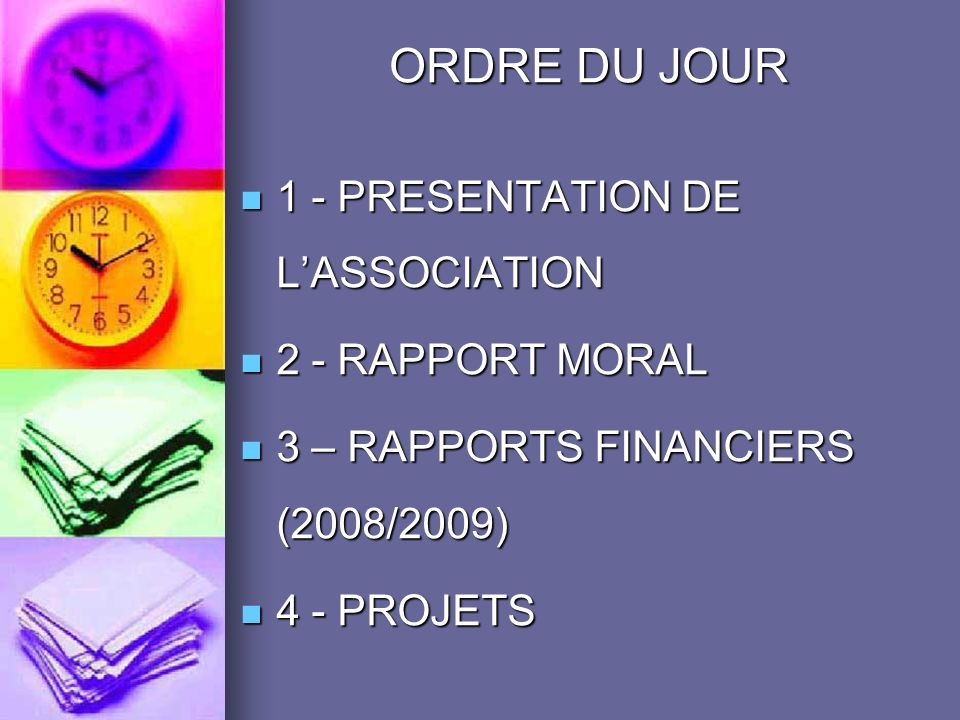 ORDRE DU JOUR 1 - PRESENTATION DE L'ASSOCIATION 2 - RAPPORT MORAL