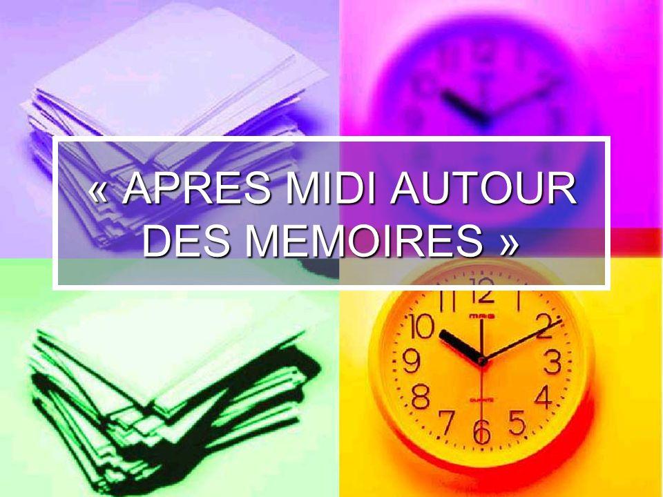 « APRES MIDI AUTOUR DES MEMOIRES »
