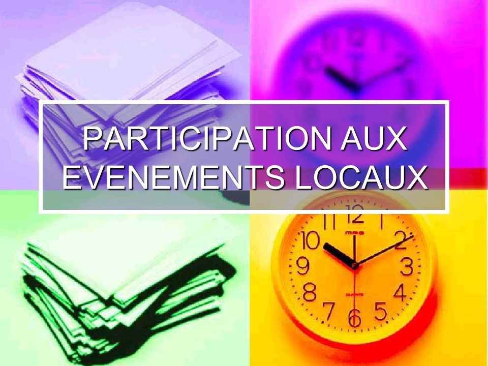 PARTICIPATION AUX EVENEMENTS LOCAUX