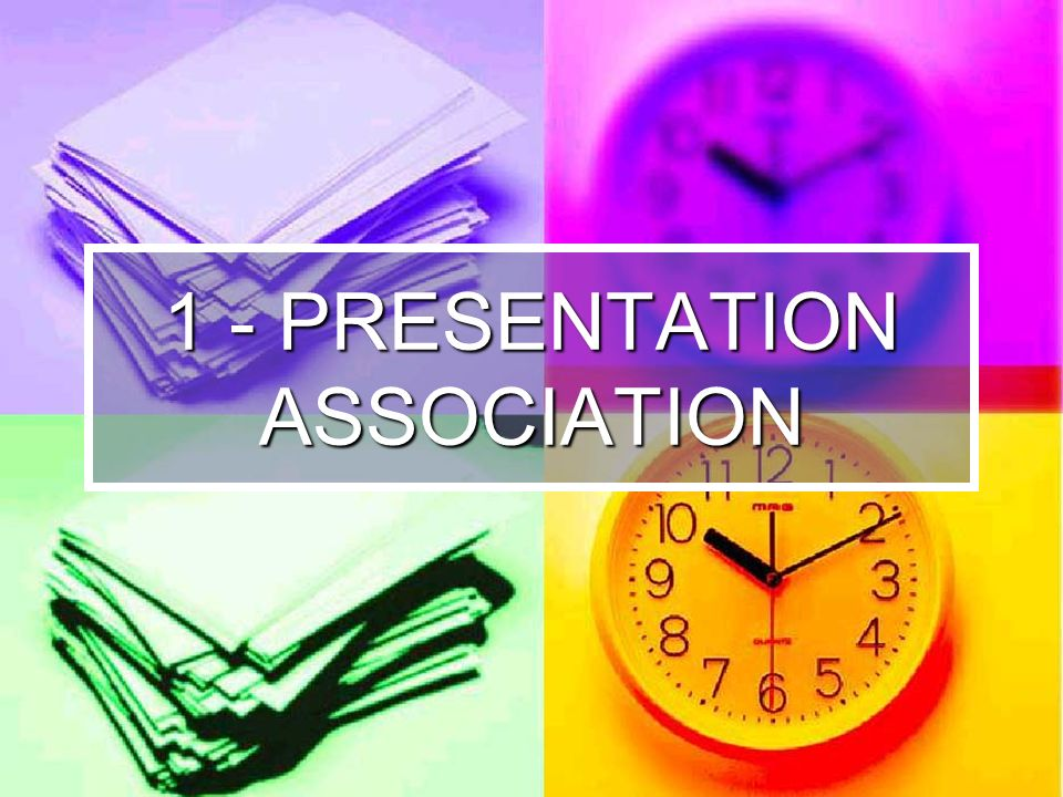 1 - PRESENTATION ASSOCIATION