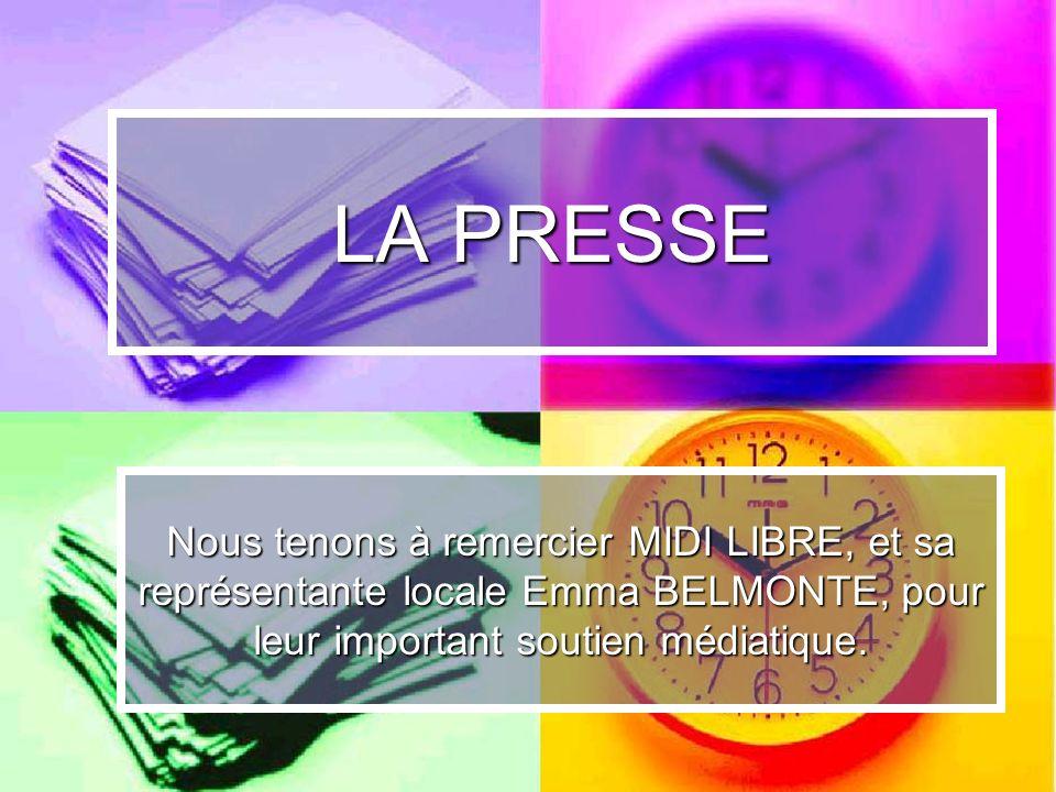 LA PRESSE Nous tenons à remercier MIDI LIBRE, et sa représentante locale Emma BELMONTE, pour leur important soutien médiatique.